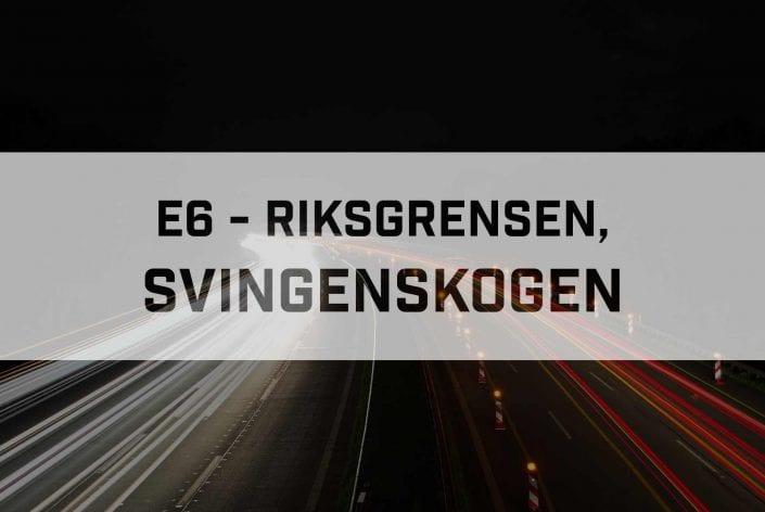 E6 - Riksgrensen, Svingenskogen